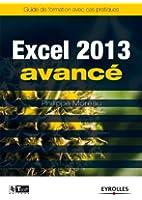 Excel 2013 - Avanc�: Guide de formation avec cas pratiques