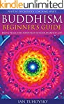 Buddhism: Beginner's Guide: Bring Pea...
