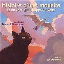 Histoire d'une mouette et du chat qui lui apprit à voler | Livre audio Auteur(s) : Luis Sepulveda Narrateur(s) : Bernard Giraudeau