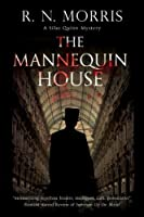 The Mannequin House (The Silas Quinn)