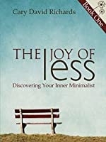 The Joy of less Book 1 Discovering Your Inner Minimalist (English Edition)