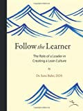 Follow the Learner: The Role of a Leader in Creating a Lean Culture