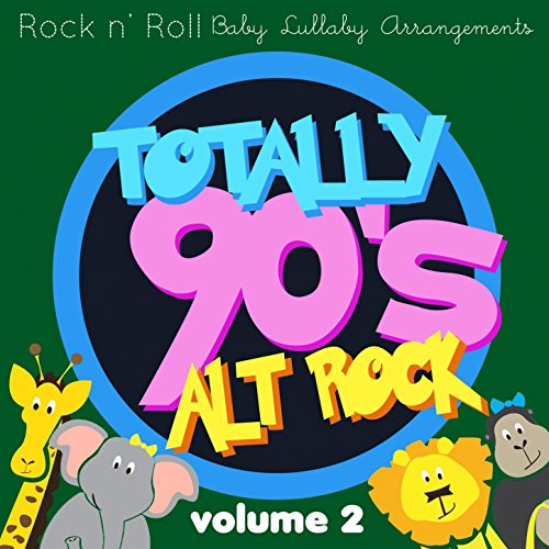 Rock N' Roll Baby: Totally 90'S Alt Rock., Vol. 2