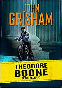 Theodore Boone, Joven Abogado / Theodore Boone, Kid Lawyer ... Theodore Boone Nederlands