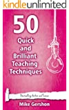 50 Quick and Brilliant Teaching Techniques (Quick 50 Teaching Series Book 2) (English Edition)