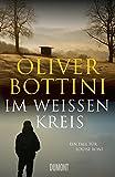 Oliver Bottini: Im wei�en Kreis