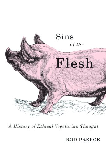 Sins of the Flesh: A History of Ethical Vegetarian Thought