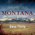 Montana (       UNABRIDGED) by Gwen Florio Narrated by Caroline Shaffer