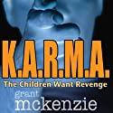 K.A.R.M.A. Audiobook by Grant McKenzie Narrated by Noah Michael Levine