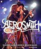 Richard Bienstock Aerosmith: The Ultimate Illustrated History of the Boston Bad Boys