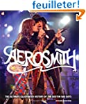 Aerosmith: The Ultimate Illustrated H...