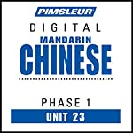 Chinese (Man) Phase 1, Unit 23: Learn to Speak and Understand Mandarin Chinese with Pimsleur Language Programs |  Pimsleur