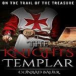 The Knights Templar: On the Trail of the Treasure | Conrad Bauer