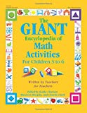 img - for The GIANT Encyclopedia of Math Activities For Children Age 3 to 6: Over 600 Activities Created by Teachers for Teachers book / textbook / text book