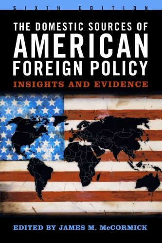 The Domestic Sources of American Foreign Policy: Insights and Evidence PDF