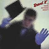 Is There Anything About? by Brand X (2013-11-26)