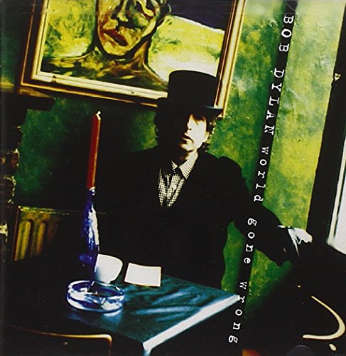 Bob Dylan - World Gone Wrong - Zortam Music