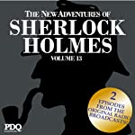 The New Adventures of Sherlock Holmes: The Golden Age of Old Time Radio Shows, Volume 13 | Arthur Conan Doyle