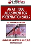 img - for An Attitude Adjustment for Presentation Skills: Get Your Head in the Game book / textbook / text book