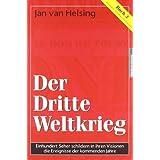 """Buch 3 - Der Dritte Weltkrieg. Einhundert Seher schildern in ihren Visionen die Ereignisse der kommenden Jahrevon """"Jan van Helsing"""""""