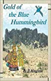 img - for Gold of the Blue Hummingbird book / textbook / text book