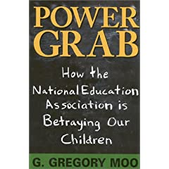 Power Grab: How the National Education Association Is Betraying Our Children