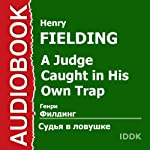 A Judge Caught in His Own Trap [Russian Edition] | Henry Fielding