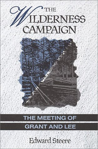 The Wilderness Campaign: The Meeting of Lee and Grant