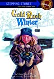 Gold Rush Winter (A Stepping Stone Book) (0307264130) by Claire Rudolf Murphy