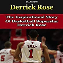Derrick Rose: The Inspirational Story of Basketball Superstar Derrick Rose (       UNABRIDGED) by Bill Redban Narrated by Michael Pauley