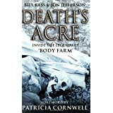 Death's Acre: Inside the legendary 'Body Farm'by Patricia Cornwell