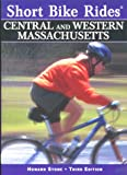 51AW2D6V07L. SL160  Short Bike Rides in Central & Western Massachusetts, 3rd: Rides for the Casual Cyclist (Short Bike Rides Series) Reviews