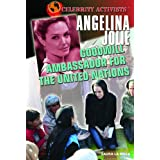 Angelina Jolie: Goodwill Ambassador for the United Nations (Celebrity Activists) ~ Laura La Bella