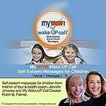 My WOW Wake UP Call (TM): Motivating Morning Messages for Children, Volume 1 | Robin B. Palmer,Jennifer Jimenez