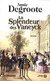 echange, troc Annie Degroote - La Splendeur des Vaneyck