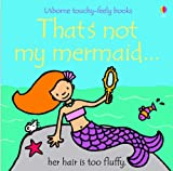 Fiona Watt That's Not My Mermaid (Touchy-Feely Board Books)