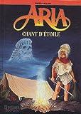 echange, troc Michel Weyland, Nadine Weyland - Aria, Tome 27 : Chant d'étoile