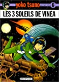 echange, troc Roger Leloup - Yoko Tsuno, tome 6 : Les 3 soleils de Vinéa