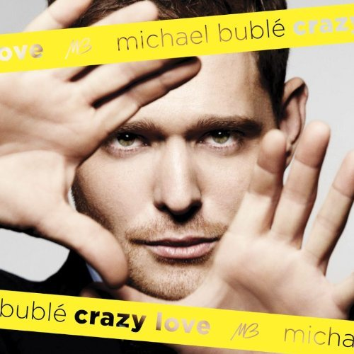 Michael Bublé - Crazy Love By Michael Bubl???? (2011-01-18) - Zortam Music