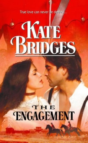 The Engagement (Harlequin Historical Series), KATE BRIDGES