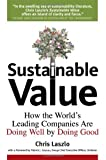 img - for By Chris Laszlo Sustainable Value: How the World's Leading Companies Are Doing Well by Doing Good book / textbook / text book