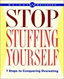 Weight Watchers Stop Stuffing Yourself: 7 Steps To Conquering Overeating (0028627598) by Weight Watchers
