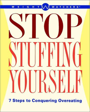 Image for Weight Watchers Stop Stuffing Yourself : 7 Steps to Conquering Overeating