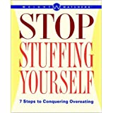 Weight Watchers Stop Stuffing Yourself: 7 Steps To Conquering Overeating ~ Weight Watchers