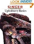Upholstery Basics (Singer Sewing Refe...