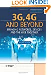 3G, 4G and Beyond: Bringing Networks,...