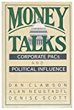 img - for Money Talks: Corporate Pacs and Political Influence by Dan Clawson (1992-09-01) book / textbook / text book