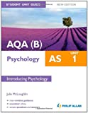 Julie McLoughlin AQA(B) AS Psychology Student Unit Guide New Edition: Unit 1 Introducing Psychology