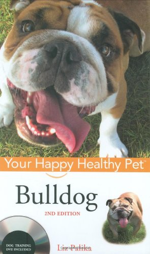Bulldog: Your Happy Healthy Pet