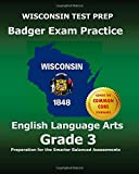WISCONSIN TEST PREP Badger Exam Practice English Language Arts Grade 3: Preparation for the Smarter Balanced Assessments